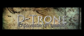 D-Trone - O poveste din trecut