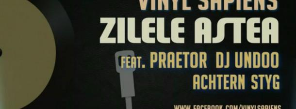 Vinyl Sapiens - Zilele Astea (feat. Praetor, DJ Undoo & Achtern Styg)