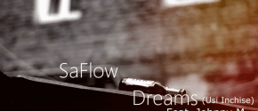 saflow-feat-johnny-m-dreams-usi-inchise_poza_imagine_piesa_estrada
